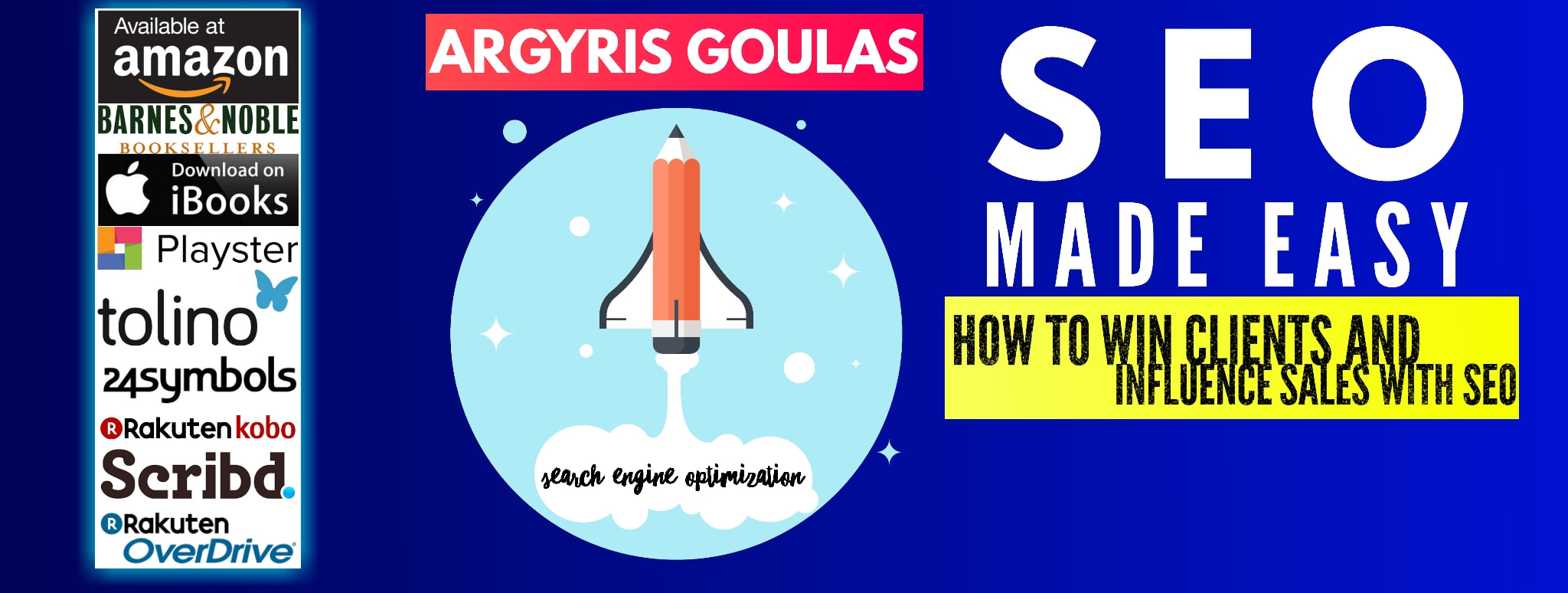 SEO Made Easy: How to Win Clients and Influence Sales with SEO by Argyris GoulasPicture